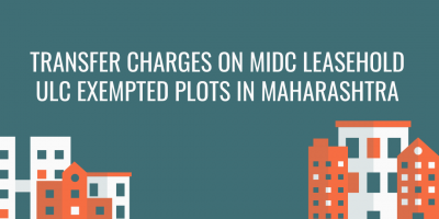 Transfer Charges on MIDC Leasehold ulc exempted plots in Maharashtra
