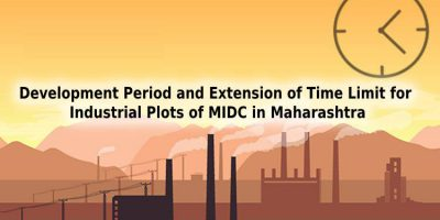 Development Period and Extension of time Limit for Industrial Plots of MIDC In Maharashtra