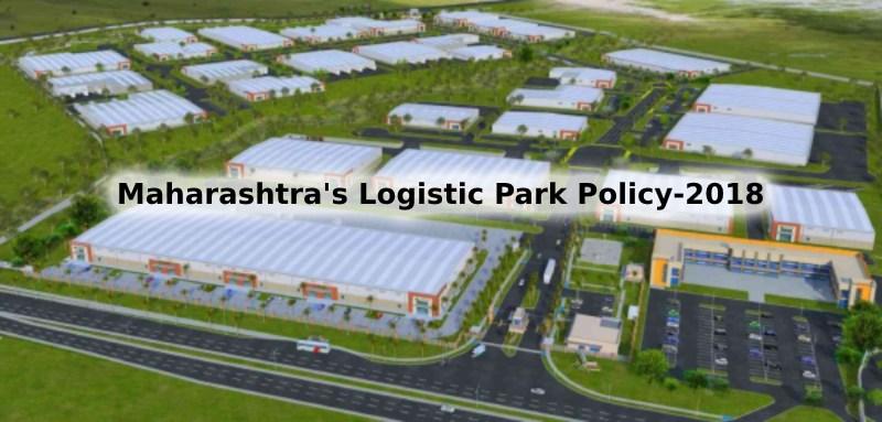 Maharashtra Logistic Park Policy 2018